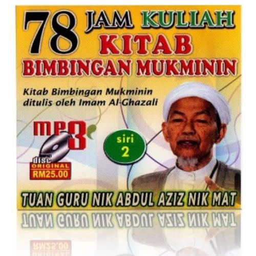78 Jam Kuliah Kitab Bimbingan Mukminin ( siri 2 ) Tuan Guru Nik Abdul Aziz
