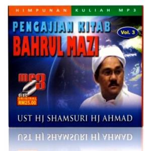 Pengajian Kitab Bahrul Mazi ( vol 3 ) Ustaz Shamsuri Ahmad